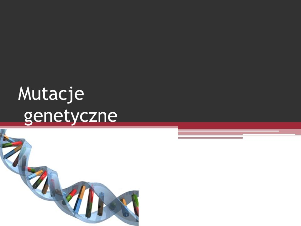 Mutacje genetyczne