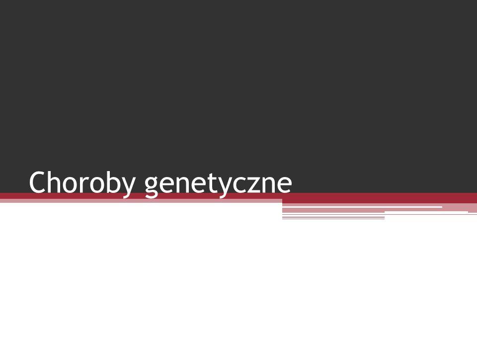 Choroby genetyczne