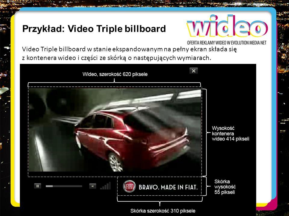 Przykład: Video Triple billboard Video Triple billboard w stanie ekspandowanym na pełny ekran składa się z kontenera wideo i części ze skórką o następ