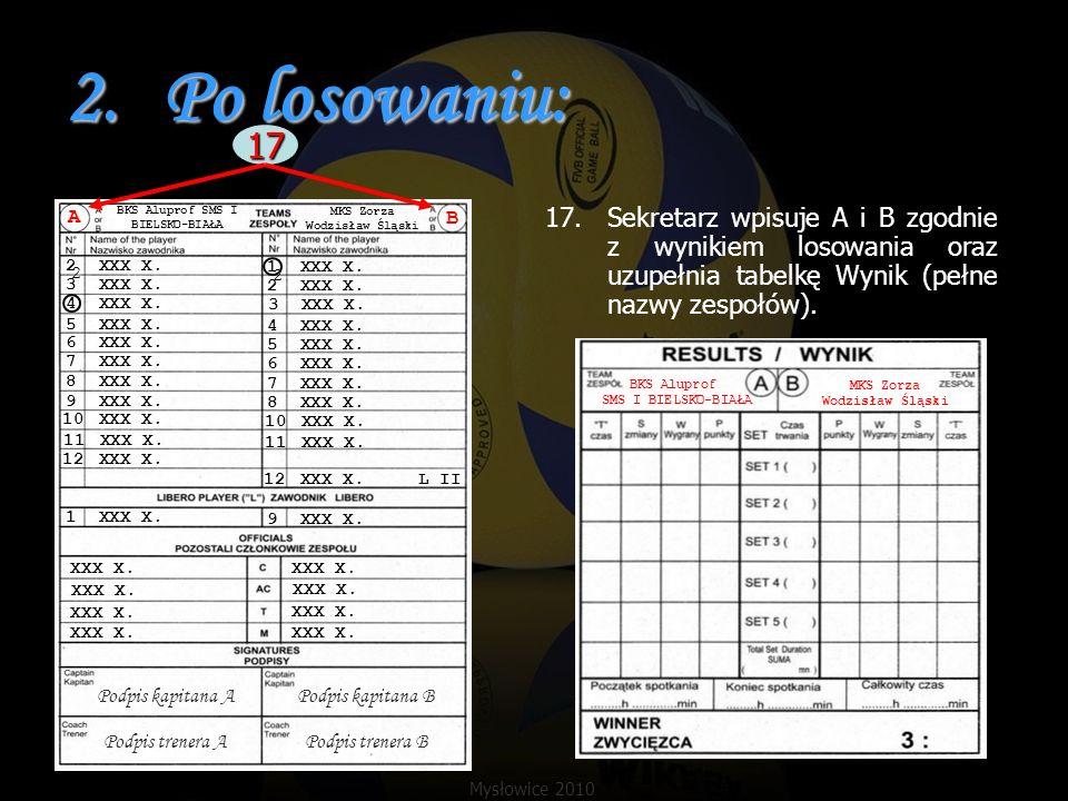 9.Piąty set Gdy zespół prowadzący zdobywa 8-my punkt: Sekretarz zapisuje punkty zdobyte przez zespół grający po lewej stronie do momentu zmiany stron w polu punkty przy zmianie i wykreśla po prawej stronie punkty które ten zespół zdobył.