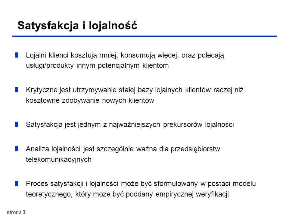 strona 2 zSatysfakcja i lojalność klientów zZadowolenie z OBSZARÓW i wpływ na LOJALNOŚĆ zAnaliza regresji zModel równań strukturalnych (SEM) zZastosow