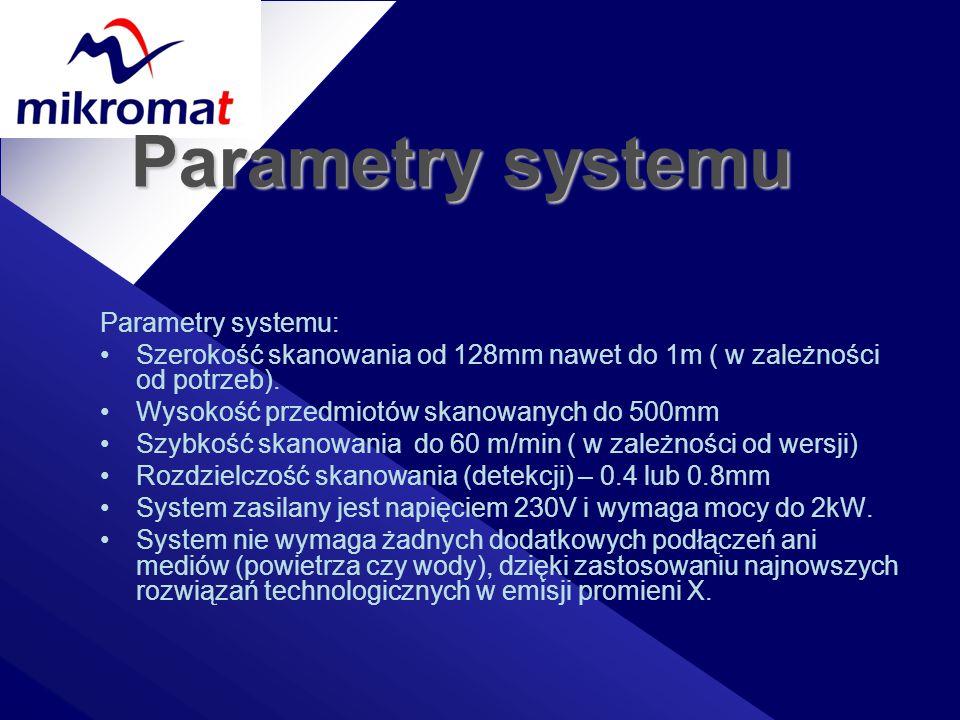 Parametry systemu Parametry systemu: Szerokość skanowania od 128mm nawet do 1m ( w zależności od potrzeb). Wysokość przedmiotów skanowanych do 500mm S