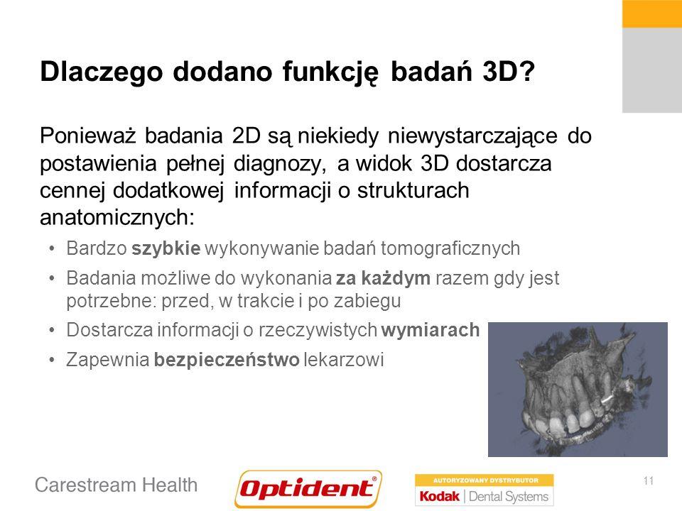 11 Dlaczego dodano funkcję badań 3D.