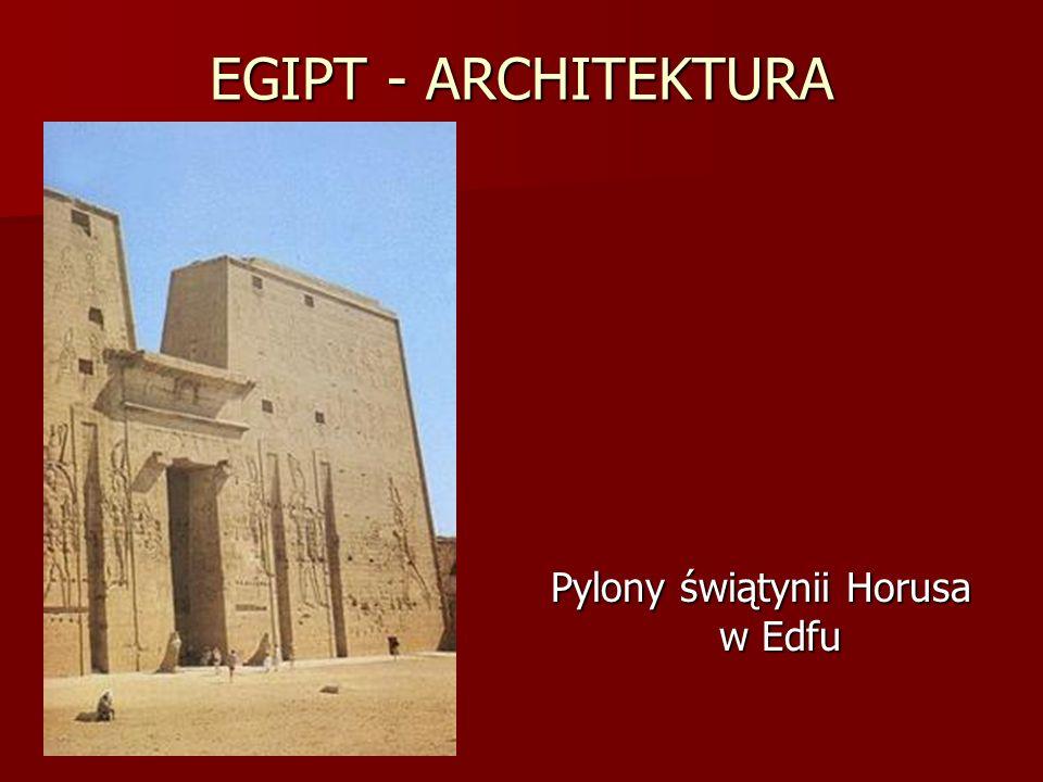 EGIPT - ARCHITEKTURA Pylony świątynii Horusa w Edfu