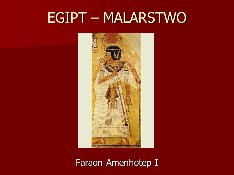 EGIPT – MALARSTWO Faraon Amenhotep I