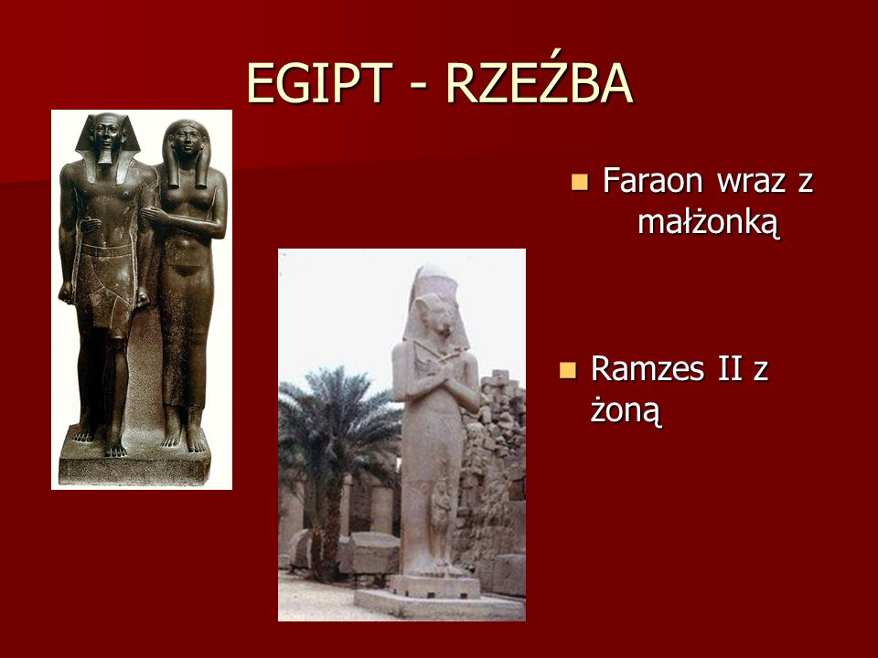 EGIPT - RZEŹBA Faraon wraz z małżonką Faraon wraz z małżonką Ramzes II z żoną Ramzes II z żoną