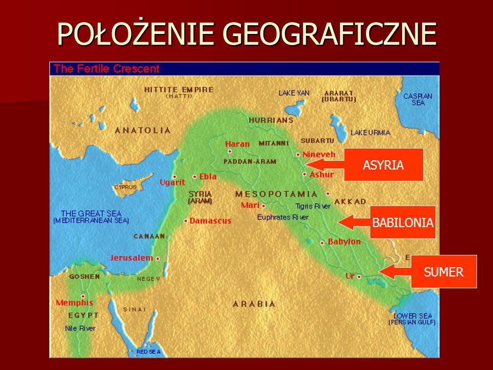 POŁOŻENIE GEOGRAFICZNE SUMER BABILONIA ASYRIA