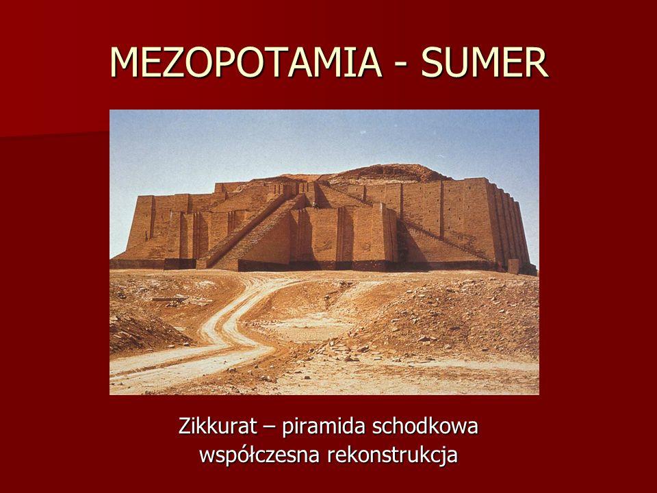 MEZOPOTAMIA - SUMER Zikkurat – piramida schodkowa współczesna rekonstrukcja
