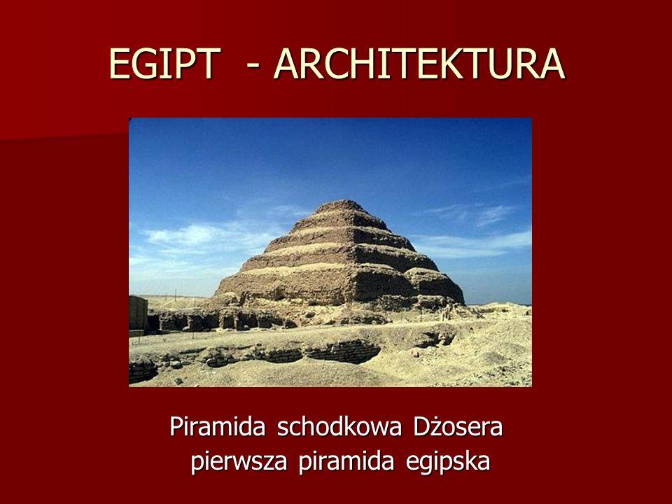 EGIPT - ARCHITEKTURA Piramida schodkowa Dżosera pierwsza piramida egipska pierwsza piramida egipska