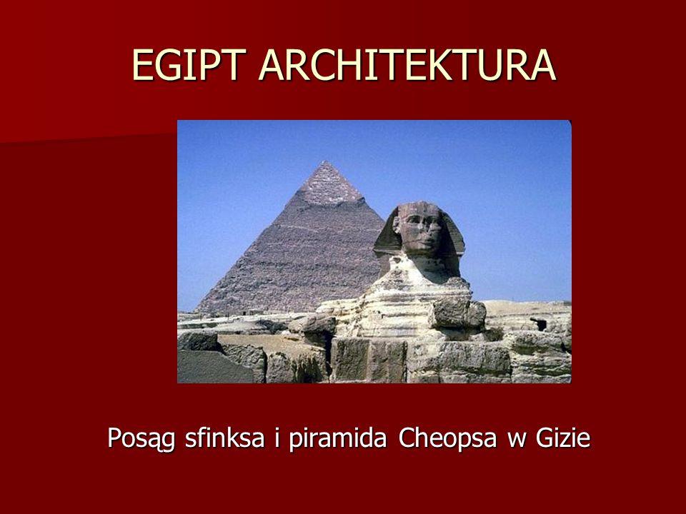 EGIPT ARCHITEKTURA Posąg sfinksa i piramida Cheopsa w Gizie