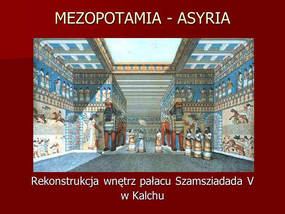 MEZOPOTAMIA - ASYRIA Rekonstrukcja wnętrz pałacu Szamsziadada V w Kalchu