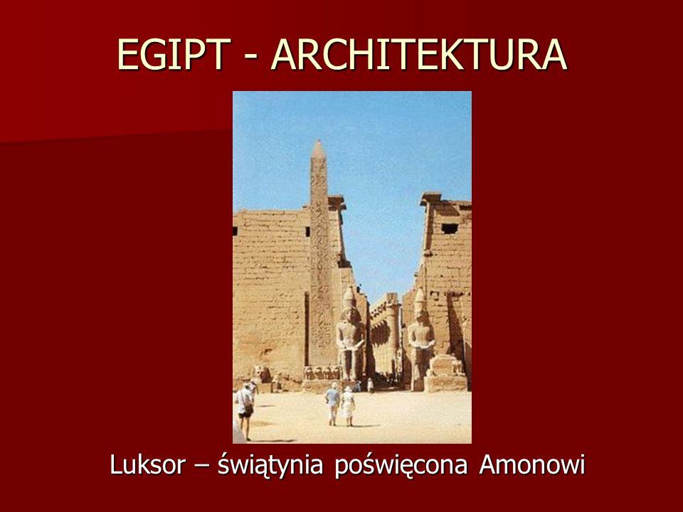 EGIPT - ARCHITEKTURA Luksor – świątynia poświęcona Amonowi