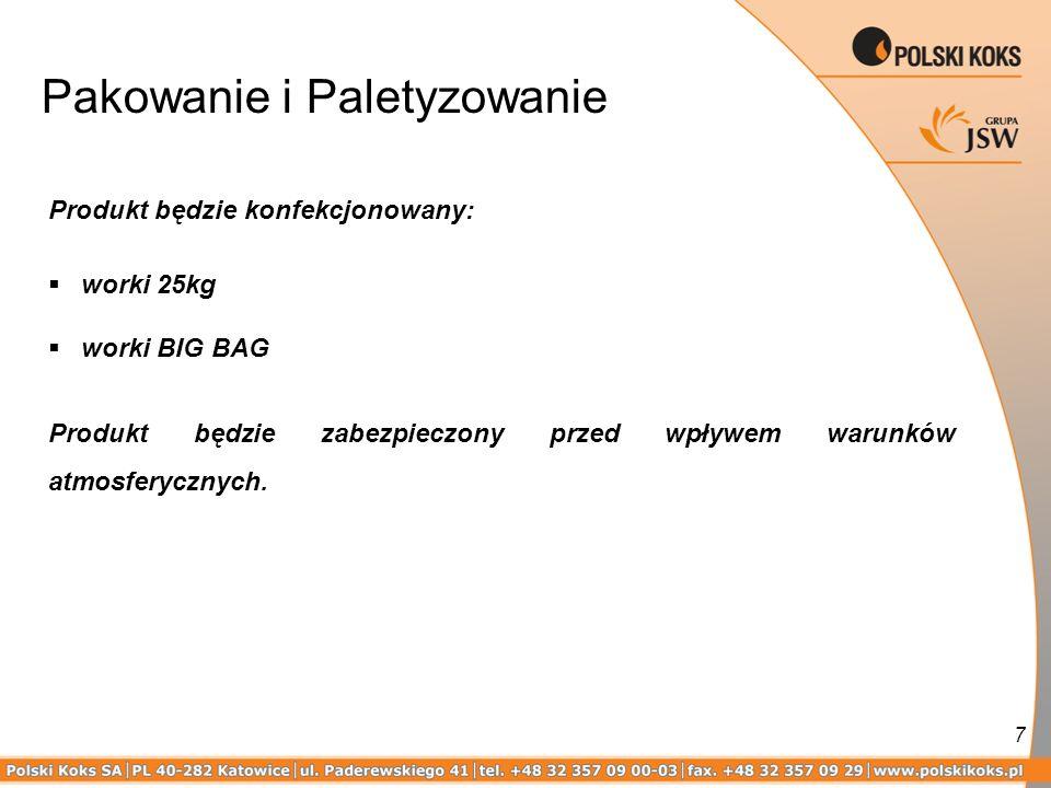 Pakowanie i Paletyzowanie 7 Produkt będzie konfekcjonowany: worki 25kg worki BIG BAG Produkt będzie zabezpieczony przed wpływem warunków atmosferyczny