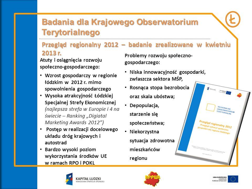 Badania dla Krajowego Obserwatorium Terytorialnego Atuty i osiągnięcia rozwoju społeczno-gospodarczego: Wzrost gospodarczy w regionie łódzkim w 2012 r.