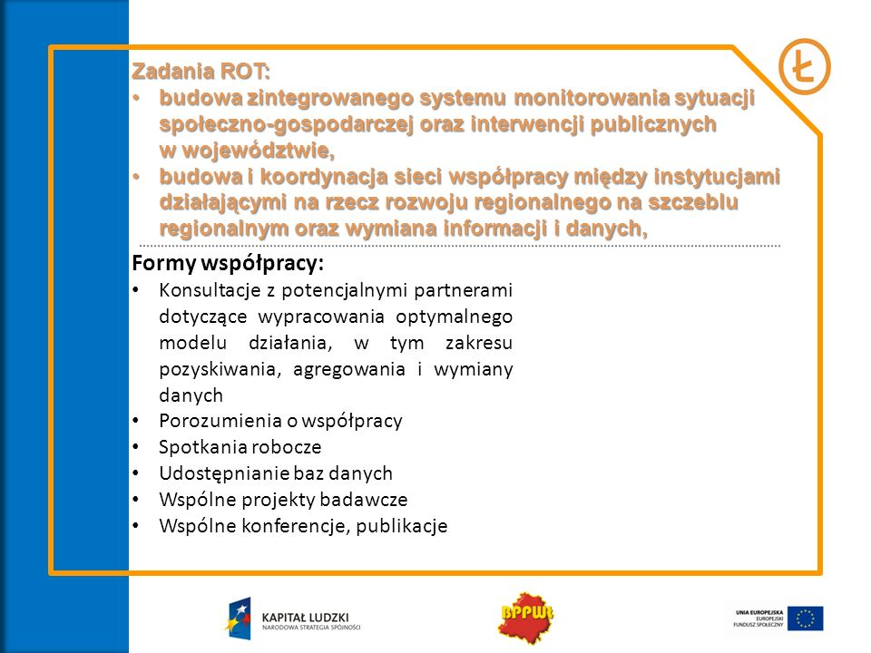 Podstawowym dokumentem w procesie monitorowania i ewaluacji jest Raport Roczny z realizacji SRWŁ 2020.