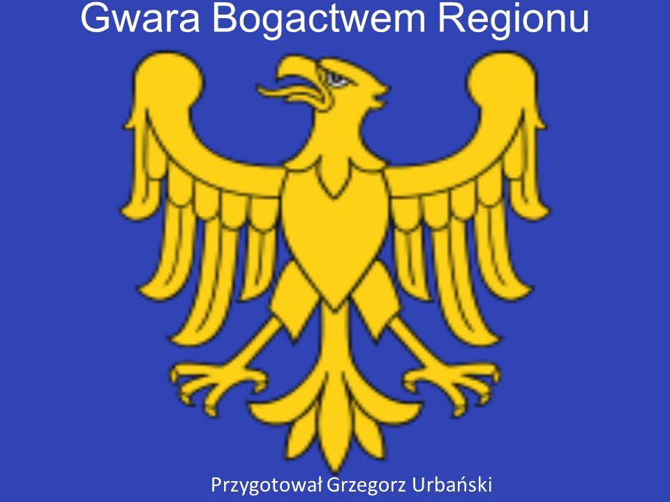 Gwara Bogactwem Regionu Przygotował Grzegorz Urbański