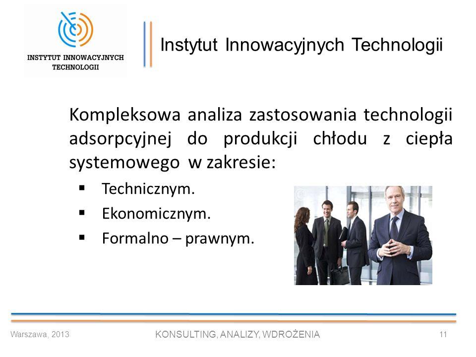 Instytut Innowacyjnych Technologii Kompleksowa analiza zastosowania technologii adsorpcyjnej do produkcji chłodu z ciepła systemowego w zakresie: Tech