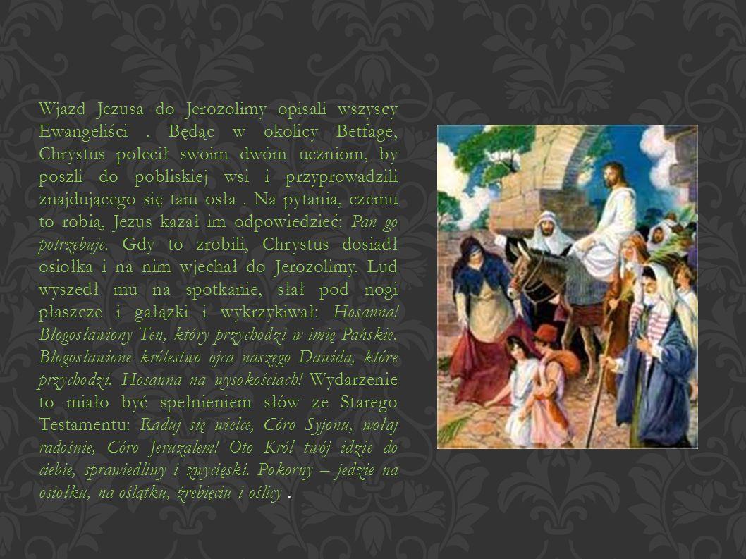 Wjazd Jezusa do Jerozolimy opisali wszyscy Ewangeliści.