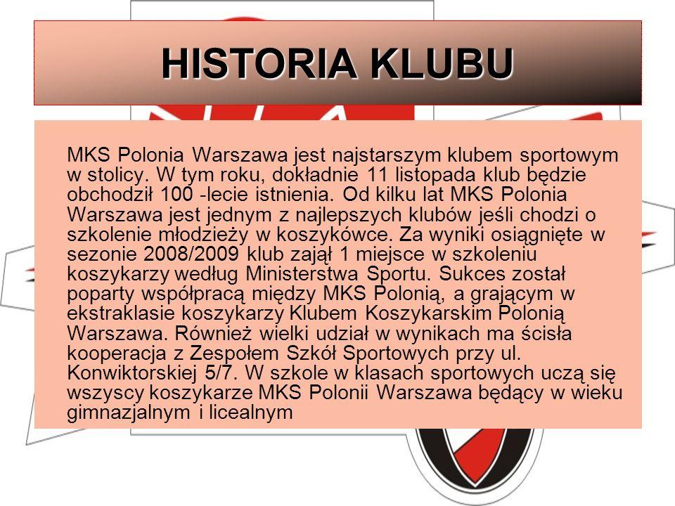 HISTORIA KLUBU MKS Polonia Warszawa jest najstarszym klubem sportowym w stolicy. W tym roku, dokładnie 11 listopada klub będzie obchodził 100 -lecie i