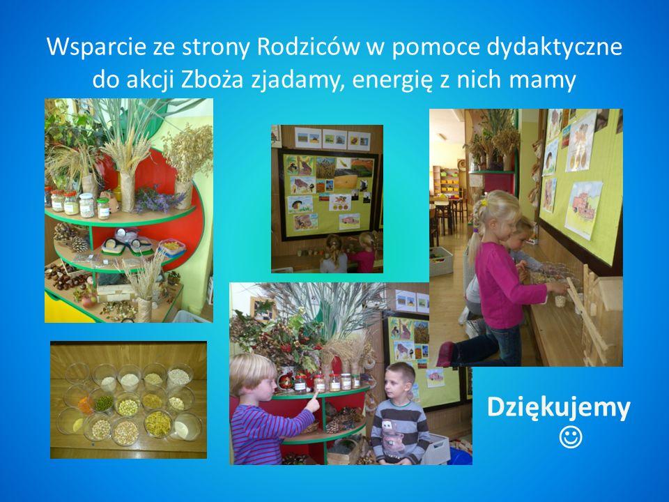 Wsparcie ze strony Rodziców w pomoce dydaktyczne do akcji Zboża zjadamy, energię z nich mamy Dziękujemy