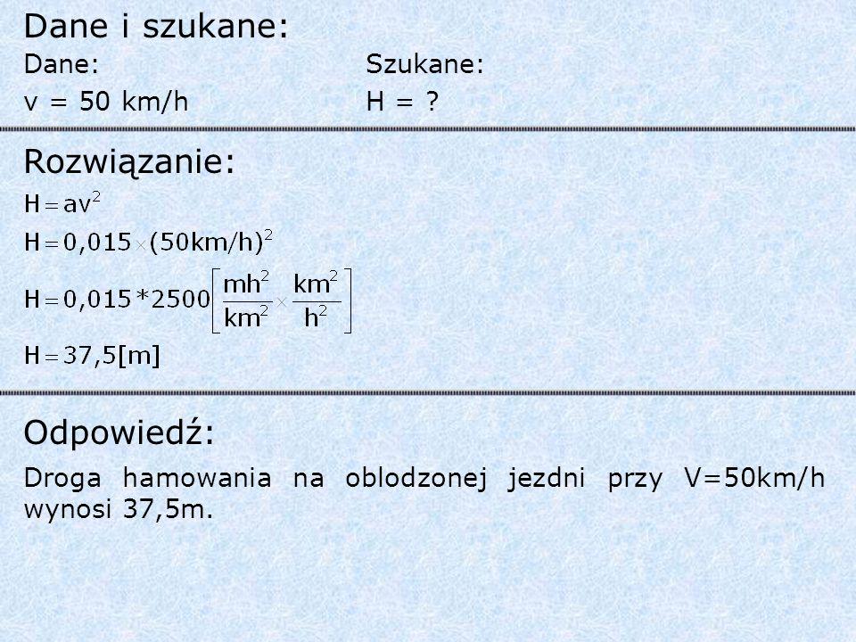 Dane: v = 50 km/h Szukane: H = .