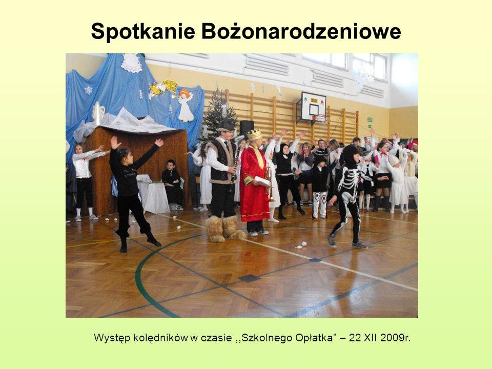 Spotkanie Bożonarodzeniowe Występ kolędników w czasie,,Szkolnego Opłatka – 22 XII 2009r.