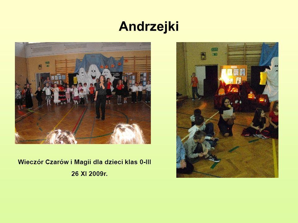 Andrzejki Wieczór Czarów i Magii dla dzieci klas 0-III 26 XI 2009r.