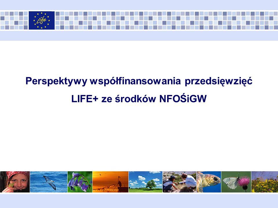 Perspektywy współfinansowania przedsięwzięć LIFE+ ze środków NFOŚiGW