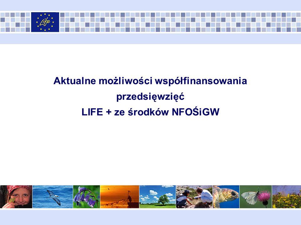Aktualne możliwości współfinansowania przedsięwzięć LIFE + ze środków NFOŚiGW