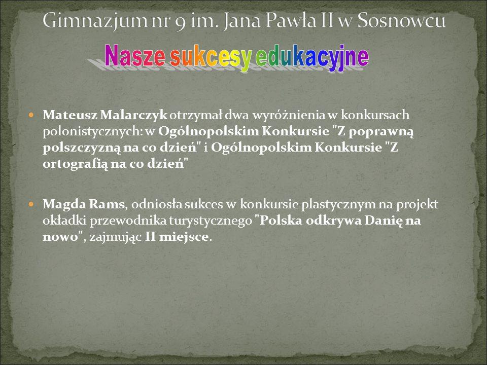 Mateusz Malarczyk otrzymał dwa wyróżnienia w konkursach polonistycznych: w Ogólnopolskim Konkursie