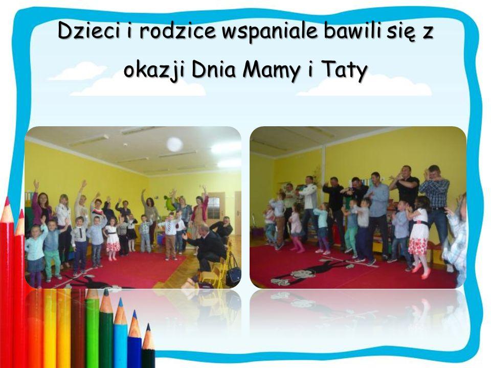 Dzieci i rodzice wspaniale bawili się z okazji Dnia Mamy i Taty