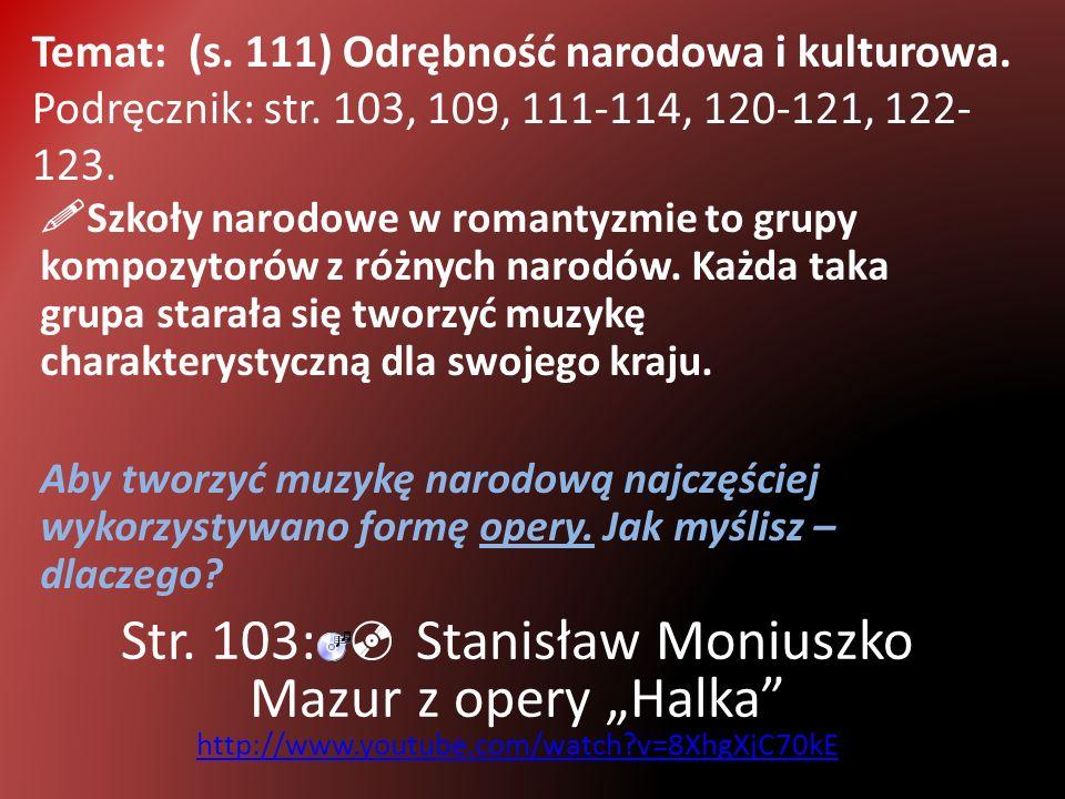 Temat: (s. 111) Odrębność narodowa i kulturowa. Podręcznik: str. 103, 109, 111-114, 120-121, 122- 123. Szkoły narodowe w romantyzmie to grupy kompozyt