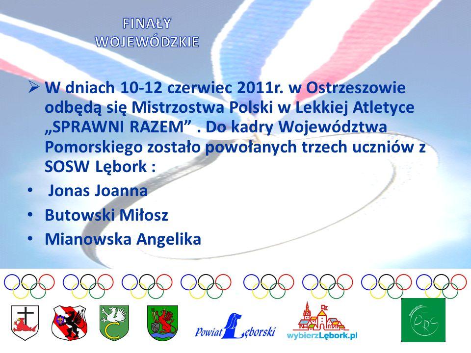 W dniach 10-12 czerwiec 2011r. w Ostrzeszowie odbędą się Mistrzostwa Polski w Lekkiej Atletyce SPRAWNI RAZEM. Do kadry Województwa Pomorskiego zostało