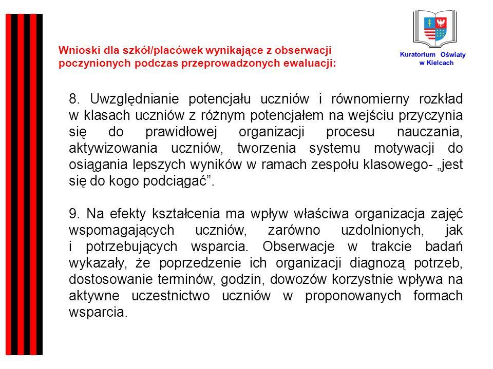 Kuratorium Oświaty w Kielcach Wnioski dla szkół/placówek wynikające z obserwacji poczynionych podczas przeprowadzonych ewaluacji: 8.