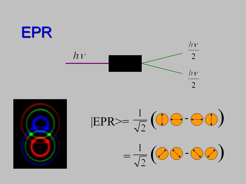 - ( ) |EPR>= - ( ) = EPR