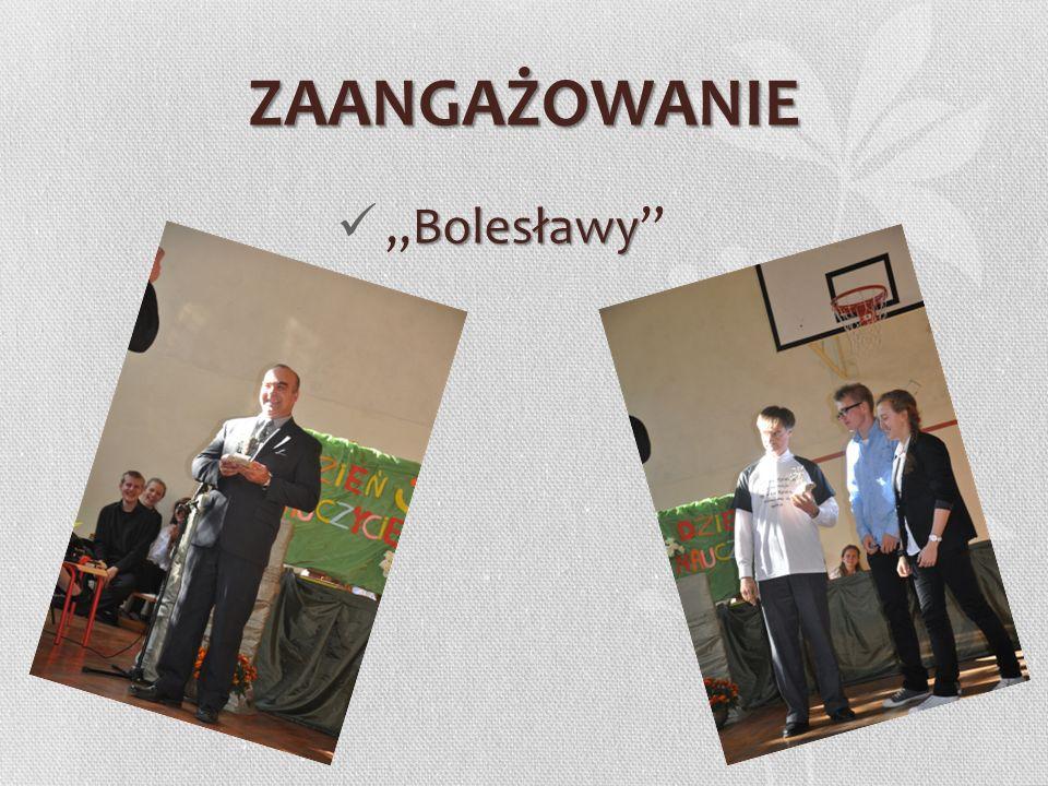 ZAANGAŻOWANIE Bolesławy
