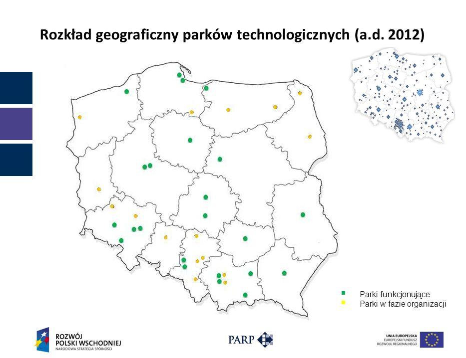 Rozkład geograficzny parków technologicznych (a.d. 2012) Parki funkcjonujące Parki w fazie organizacji