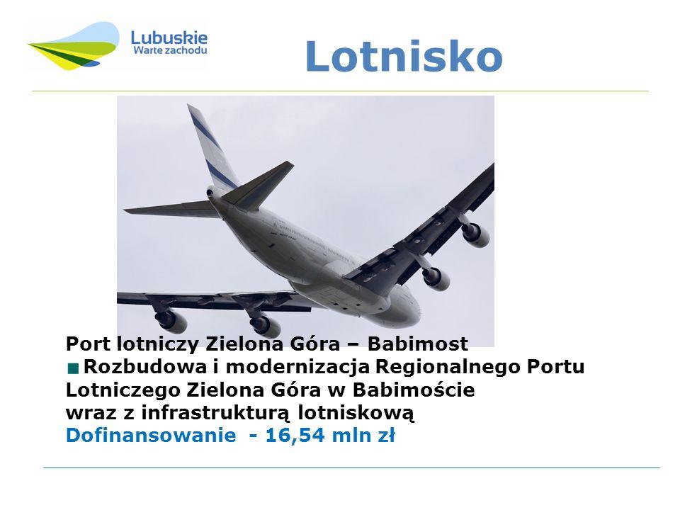 Lotnisko Port lotniczy Zielona Góra – Babimost Rozbudowa i modernizacja Regionalnego Portu Lotniczego Zielona Góra w Babimoście wraz z infrastrukturą