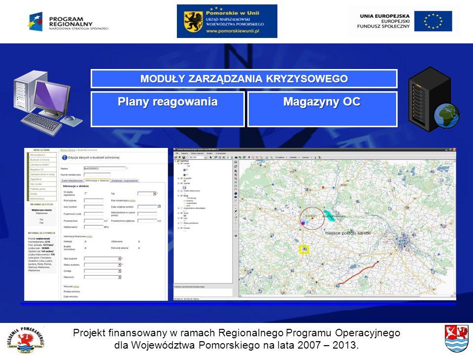 Projekt finansowany w ramach Regionalnego Programu Operacyjnego dla Województwa Pomorskiego na lata 2007 – 2013. MODUŁY ZARZĄDZANIA KRYZYSOWEGO Plany