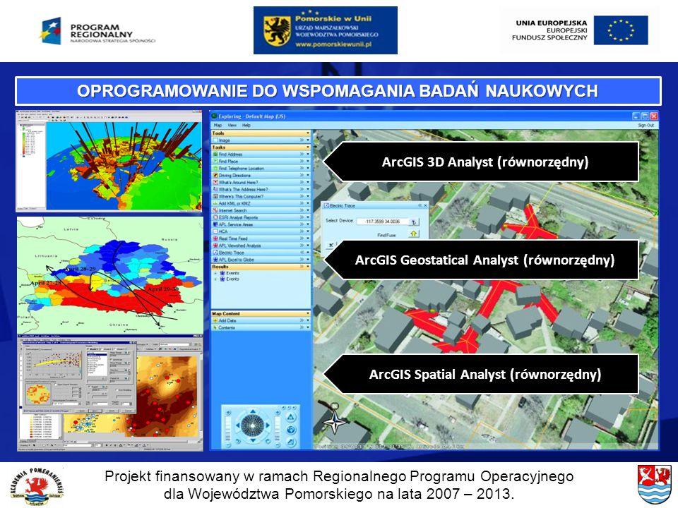 Projekt finansowany w ramach Regionalnego Programu Operacyjnego dla Województwa Pomorskiego na lata 2007 – 2013. OPROGRAMOWANIE DO WSPOMAGANIA BADAŃ N