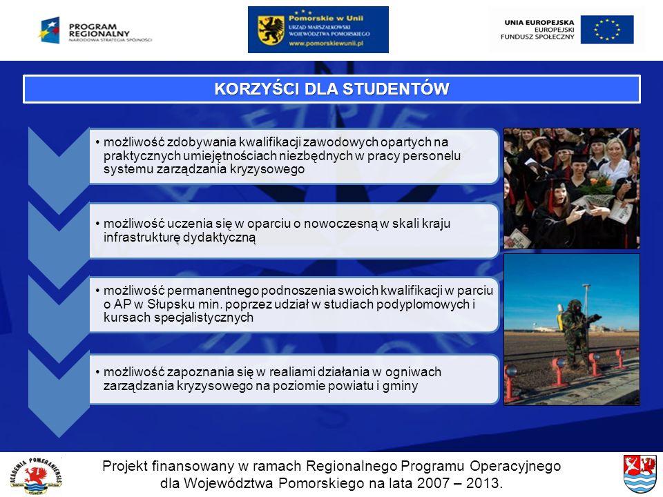 Projekt finansowany w ramach Regionalnego Programu Operacyjnego dla Województwa Pomorskiego na lata 2007 – 2013. możliwość zdobywania kwalifikacji zaw