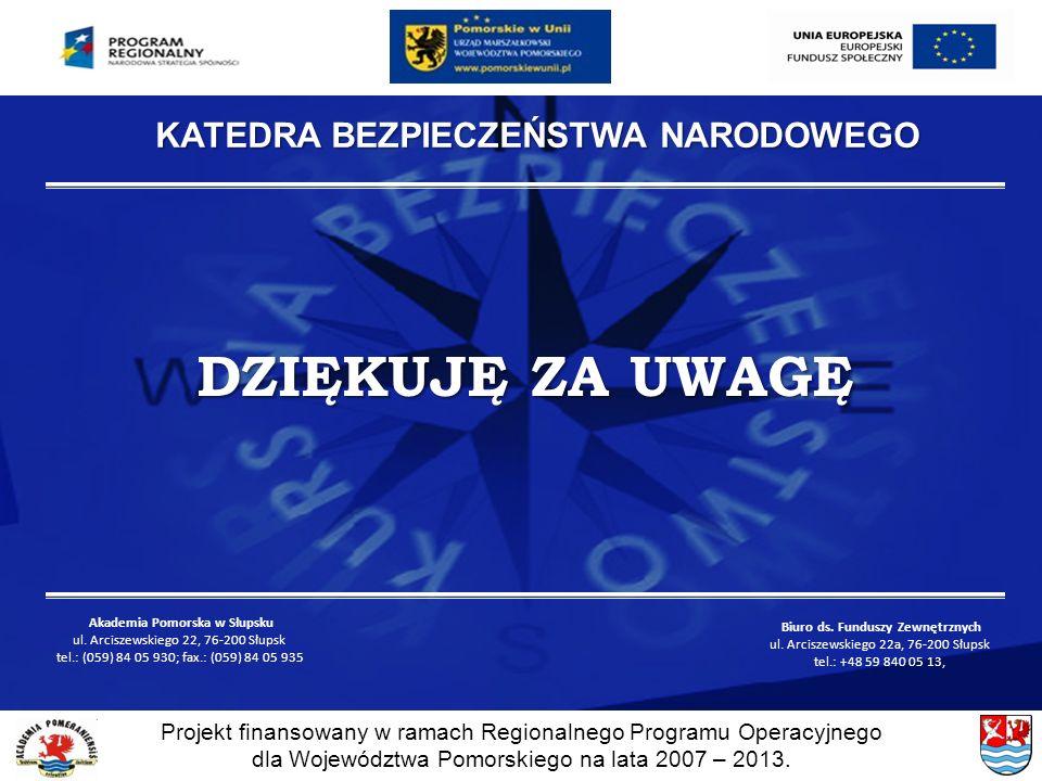 Projekt finansowany w ramach Regionalnego Programu Operacyjnego dla Województwa Pomorskiego na lata 2007 – 2013. Akademia Pomorska w Słupsku ul. Arcis