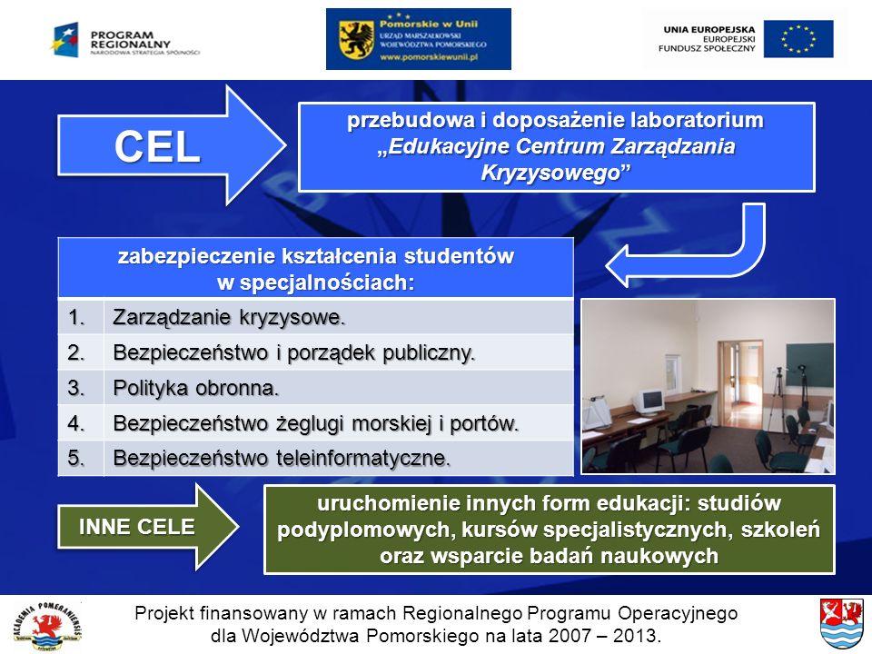 Projekt finansowany w ramach Regionalnego Programu Operacyjnego dla Województwa Pomorskiego na lata 2007 – 2013. CELCEL przebudowa i doposażenie labor