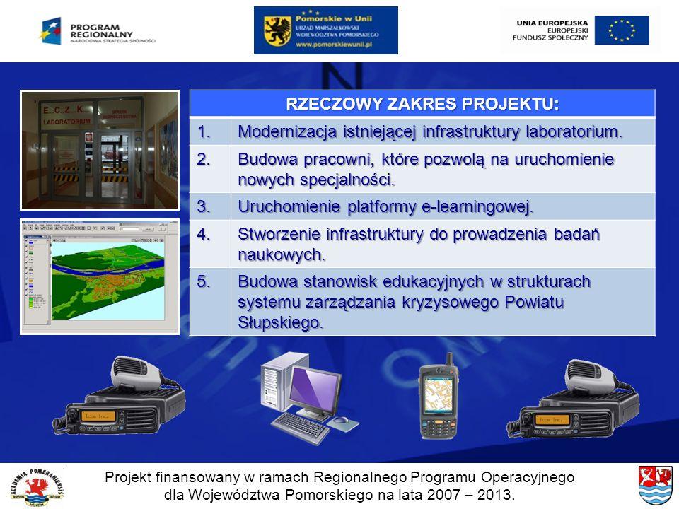 Projekt finansowany w ramach Regionalnego Programu Operacyjnego dla Województwa Pomorskiego na lata 2007 – 2013. RZECZOWY ZAKRES PROJEKTU: 1. Moderniz