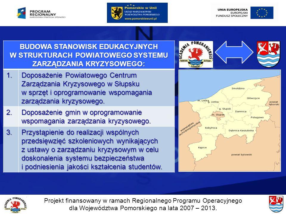 Projekt finansowany w ramach Regionalnego Programu Operacyjnego dla Województwa Pomorskiego na lata 2007 – 2013. BUDOWA STANOWISK EDUKACYJNYCH W STRUK