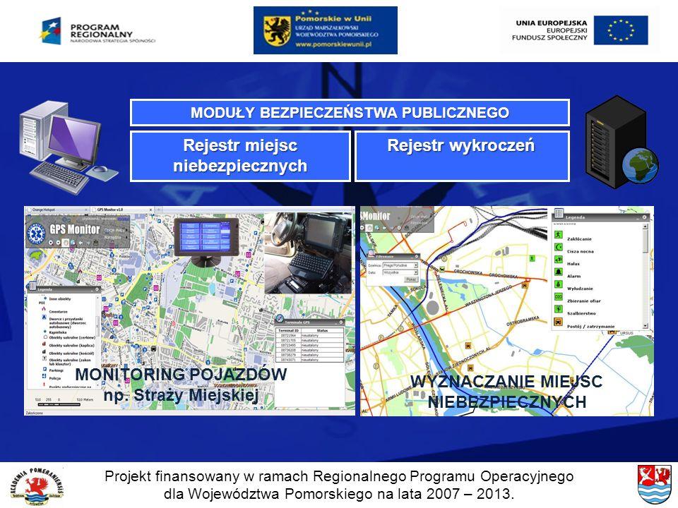 Projekt finansowany w ramach Regionalnego Programu Operacyjnego dla Województwa Pomorskiego na lata 2007 – 2013. MODUŁY BEZPIECZEŃSTWA PUBLICZNEGO Rej