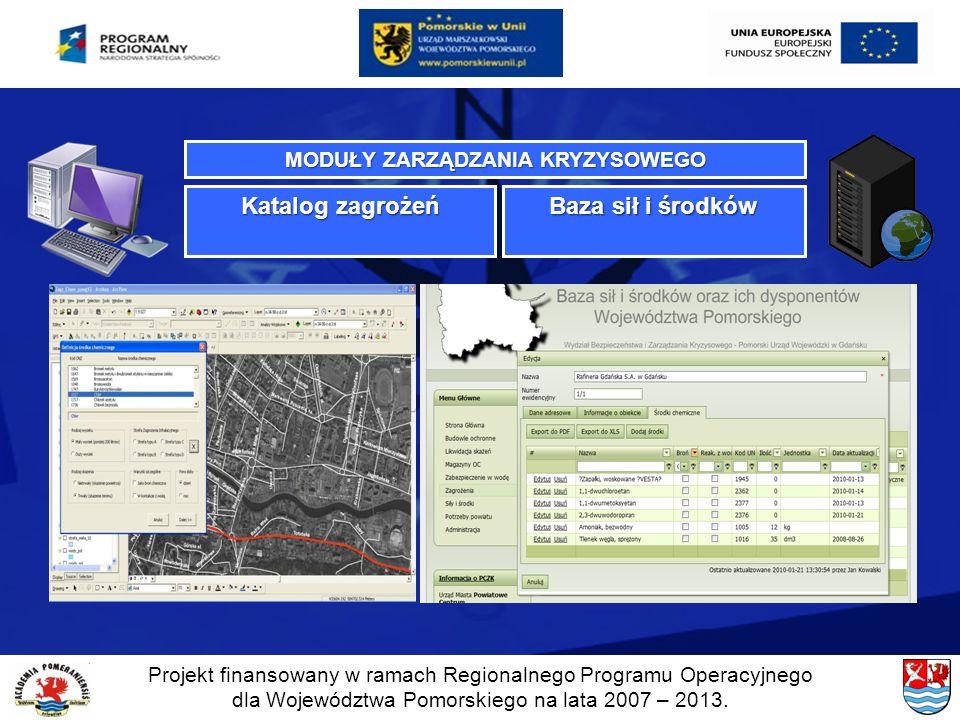 Projekt finansowany w ramach Regionalnego Programu Operacyjnego dla Województwa Pomorskiego na lata 2007 – 2013. MODUŁY ZARZĄDZANIA KRYZYSOWEGO Katalo
