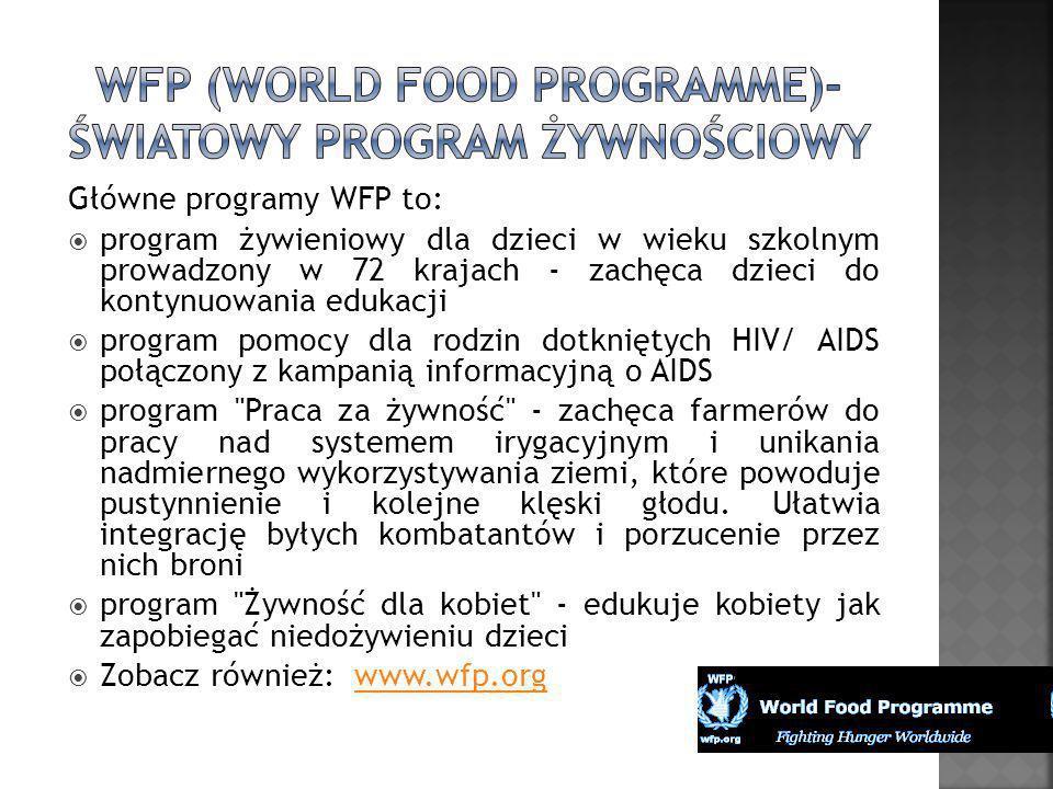 Główne programy WFP to: program żywieniowy dla dzieci w wieku szkolnym prowadzony w 72 krajach - zachęca dzieci do kontynuowania edukacji program pomo
