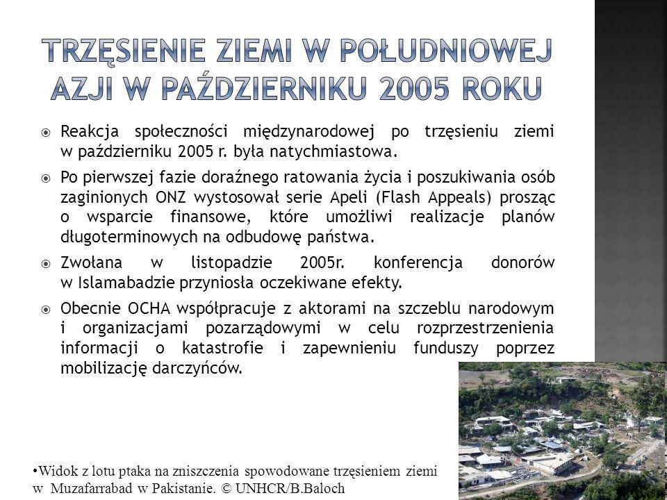 Reakcja społeczności międzynarodowej po trzęsieniu ziemi w październiku 2005 r. była natychmiastowa. Po pierwszej fazie doraźnego ratowania życia i po