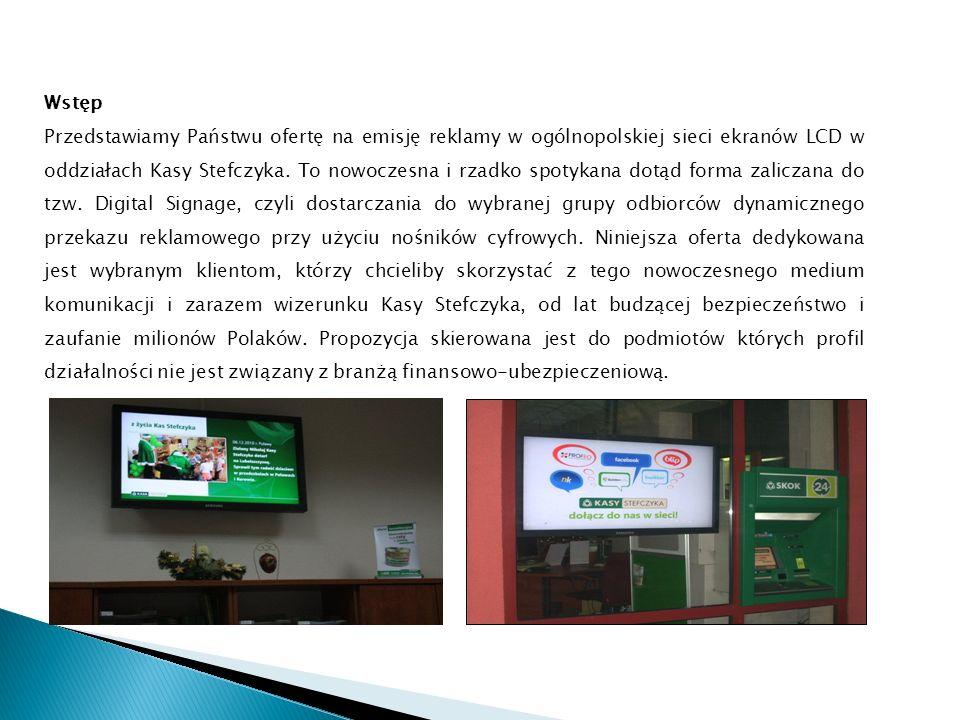 Wstęp Przedstawiamy Państwu ofertę na emisję reklamy w ogólnopolskiej sieci ekranów LCD w oddziałach Kasy Stefczyka.
